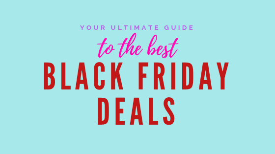 Your Ultimate Guide to the Best Black Friday Sales